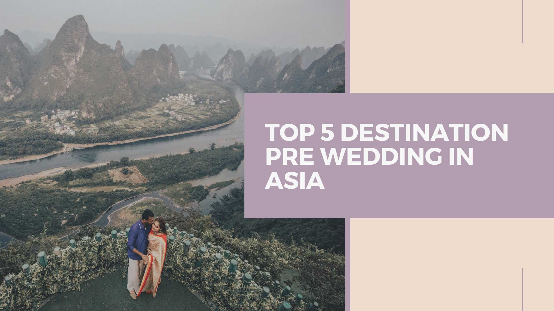 Top 5 Destination Pre Wedding in Asia