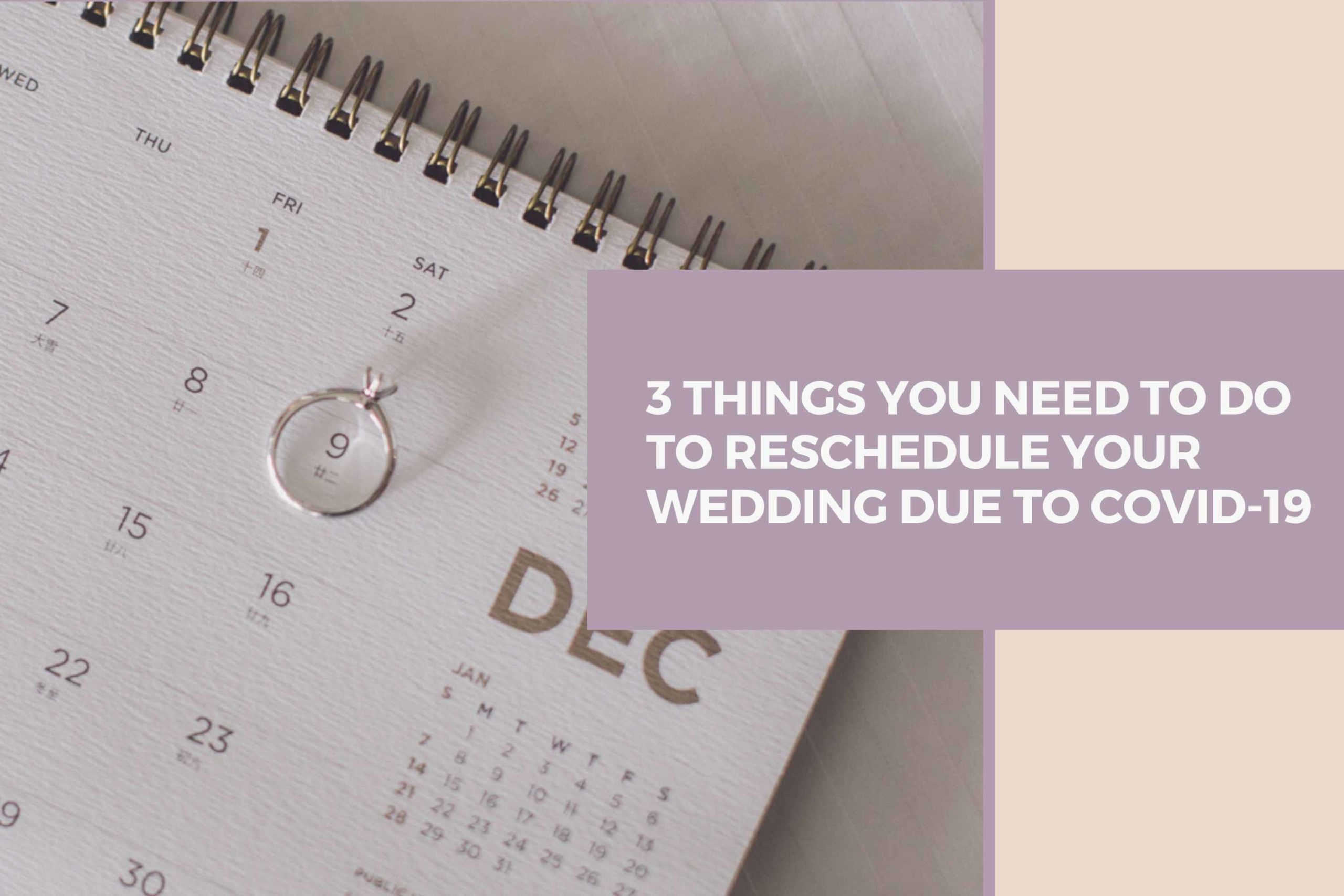 3 Things You Need To Do To Reschedule Your Wedding Due To Covid-19