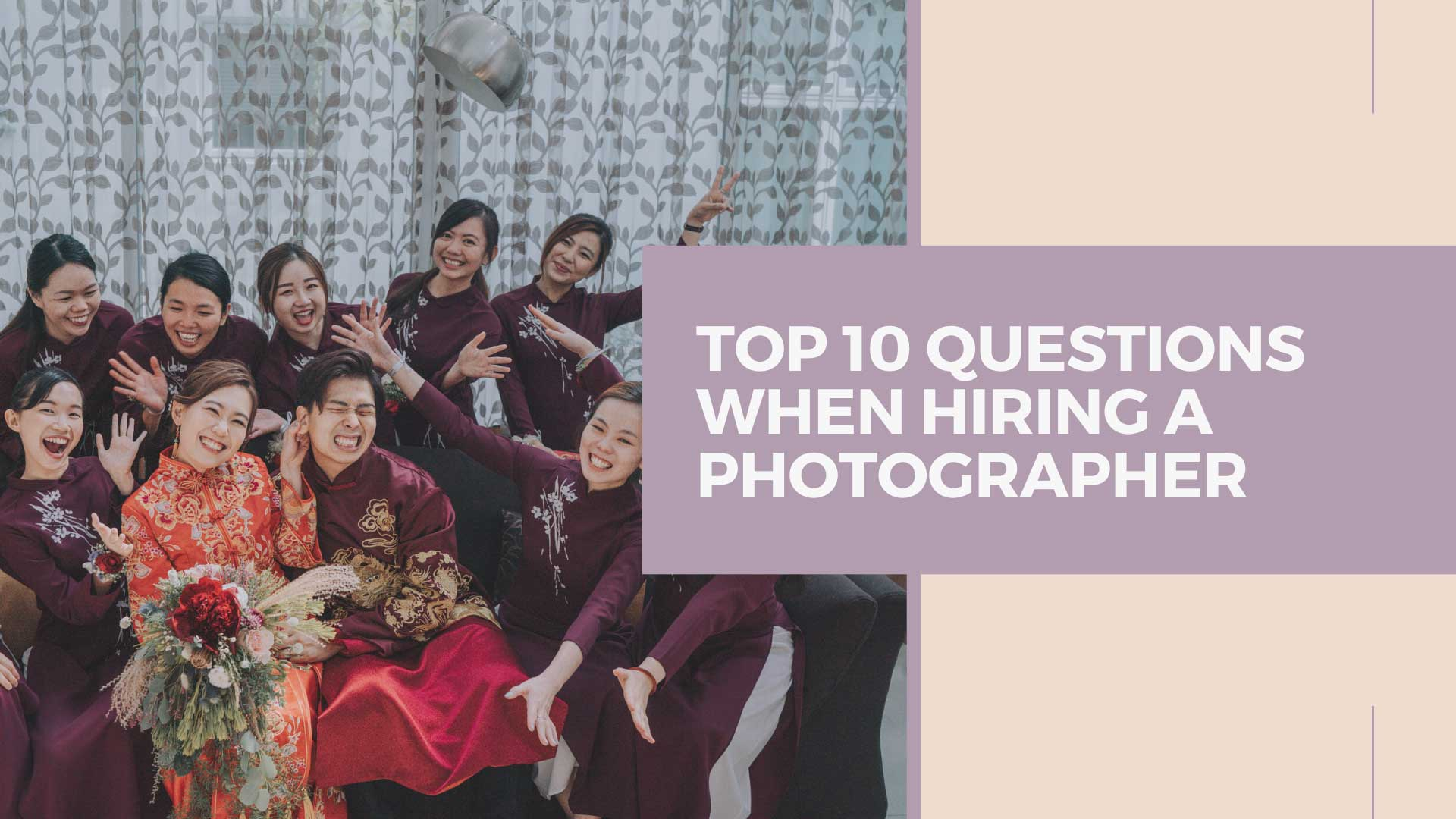 Top 10 Questions When Hiring A Photographer