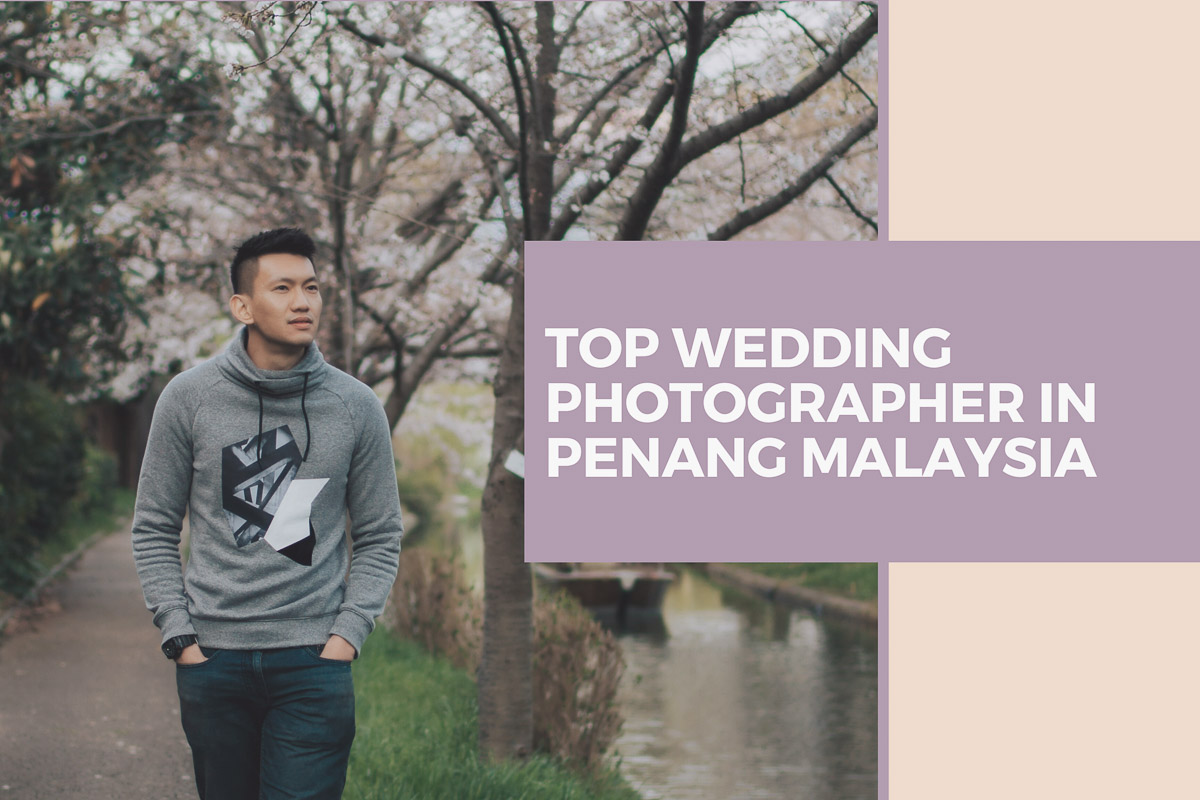 Top Wedding Photographer in Penang Malaysia