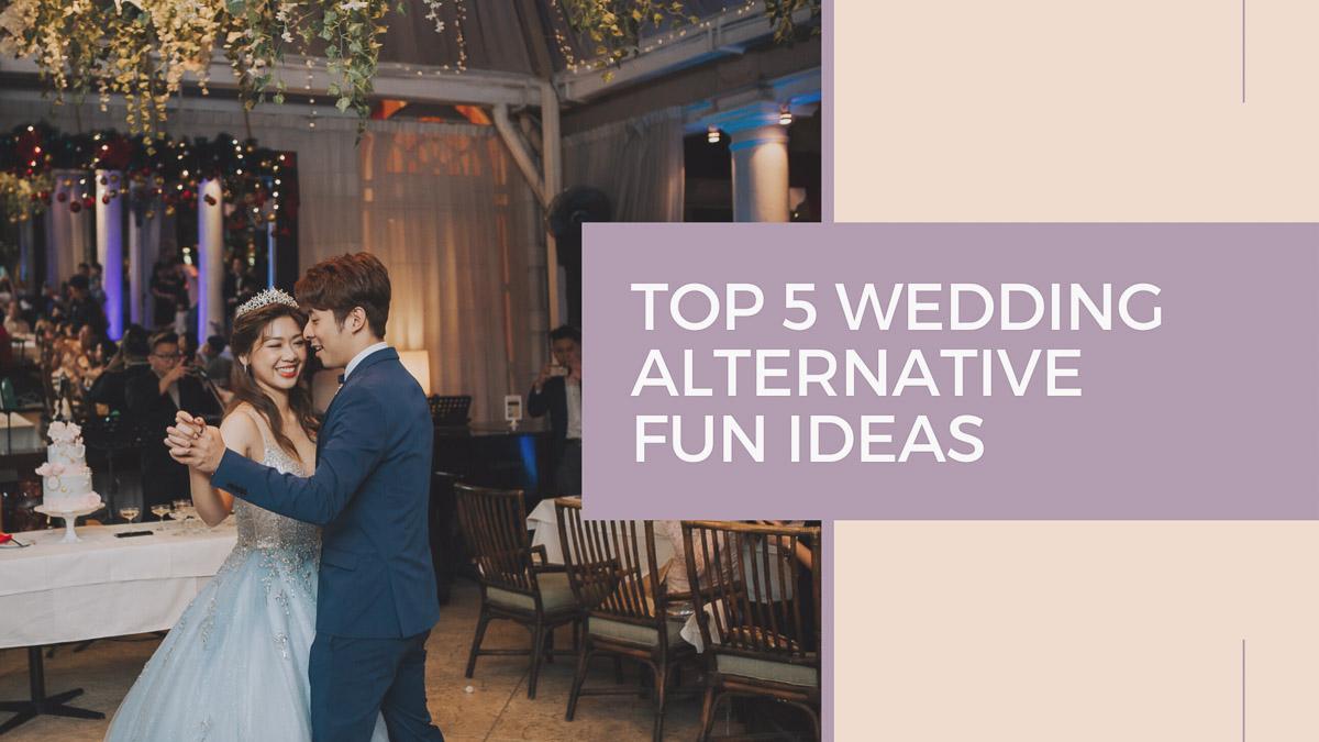 Top 5 Wedding Alternative Fun Ideas